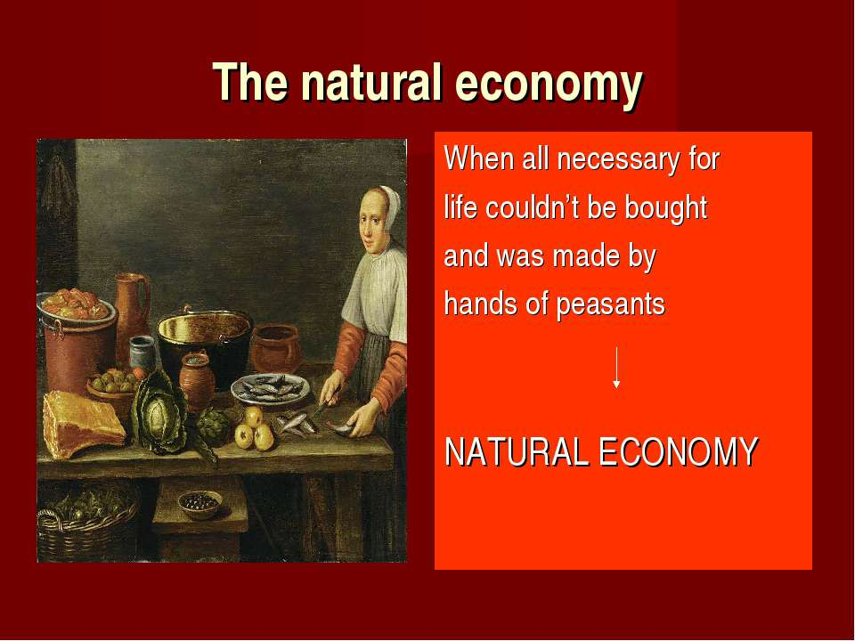 The natural economy When all necessary for life couldn't be bought and was ma...