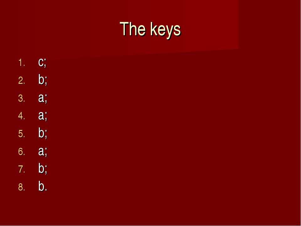 The keys c; b; a; a; b; a; b; b.