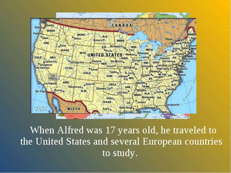 When Alfred was 17 years old, he traveled to the United States and several Eu...