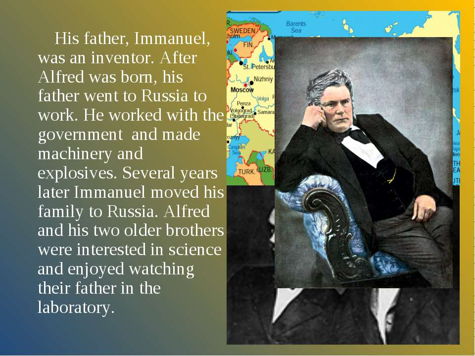 His father, Immanuel, was an inventor. After Alfred was born, his father went...