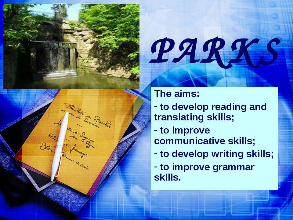 PARKS The aims: to develop reading and translating skills; to improve communi...