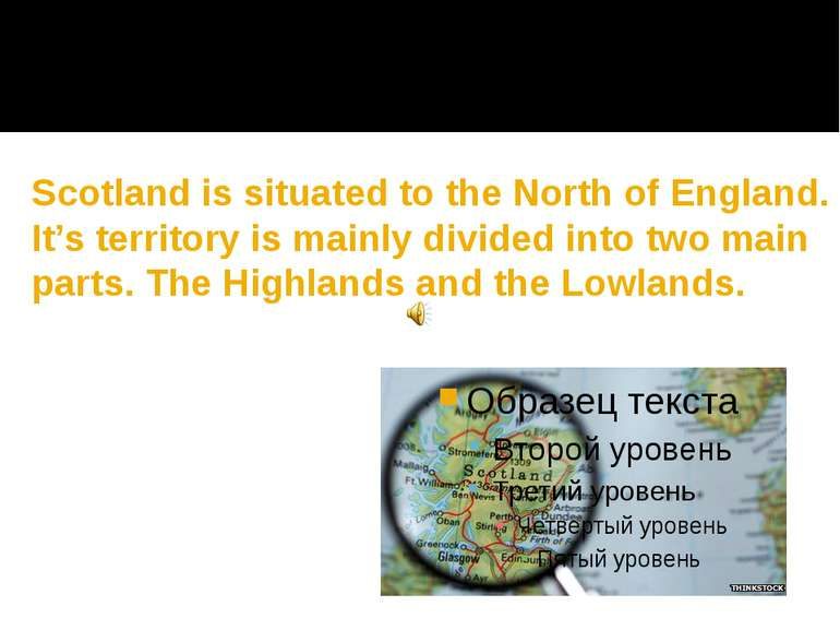 Scotland is situated to the North of England. It's territory is mainly divide...