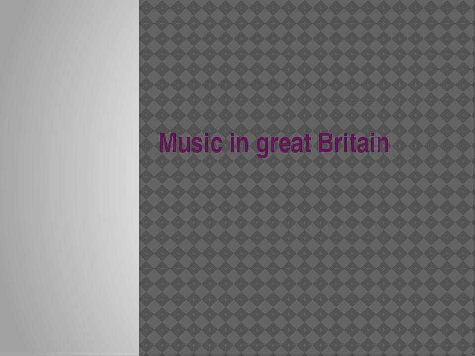 Music in great Britain