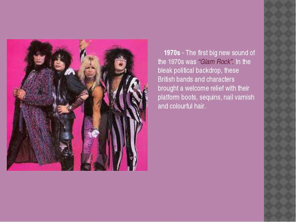 """1970s - The first big new sound of the 1970s was """"Glam Rock"""". In the bleak po..."""