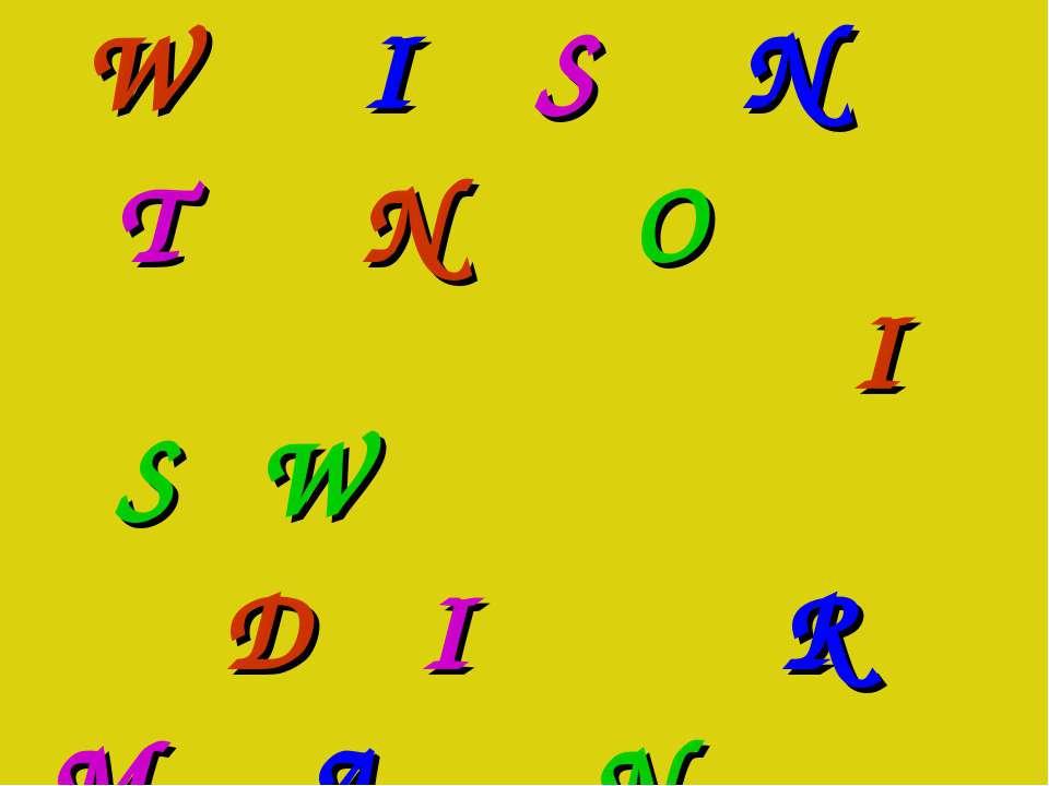 W I S N T N O I S W D I R M A N