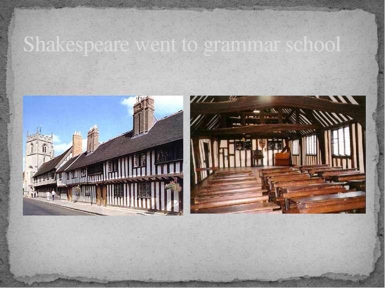 Shakespeare went to grammar school