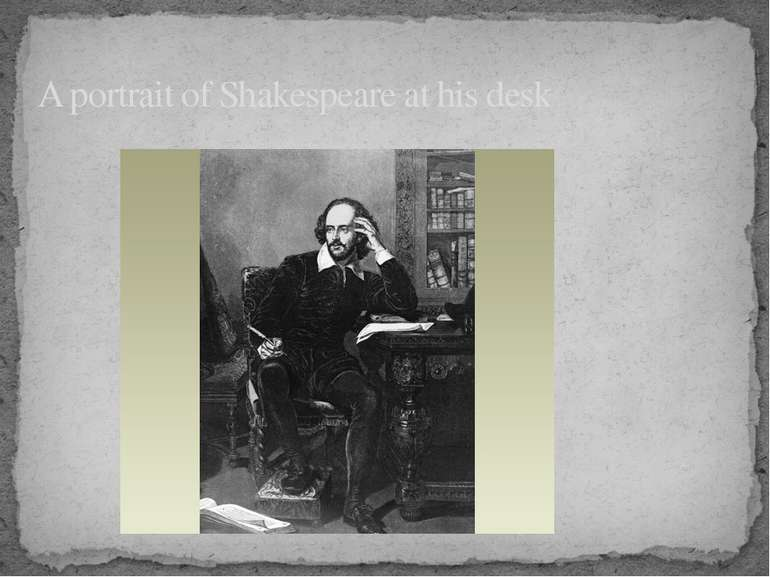 A portrait of Shakespeare at his desk