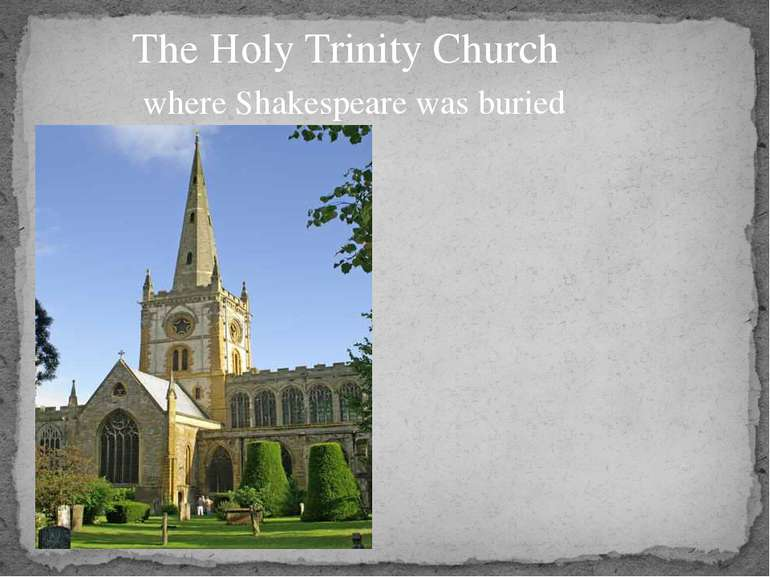 The Holy Trinity Church where Shakespeare was buried