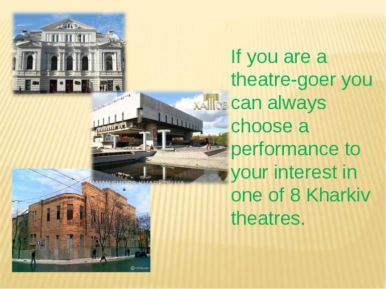 If you are a theatre-goer you can always choose a performance to your interes...