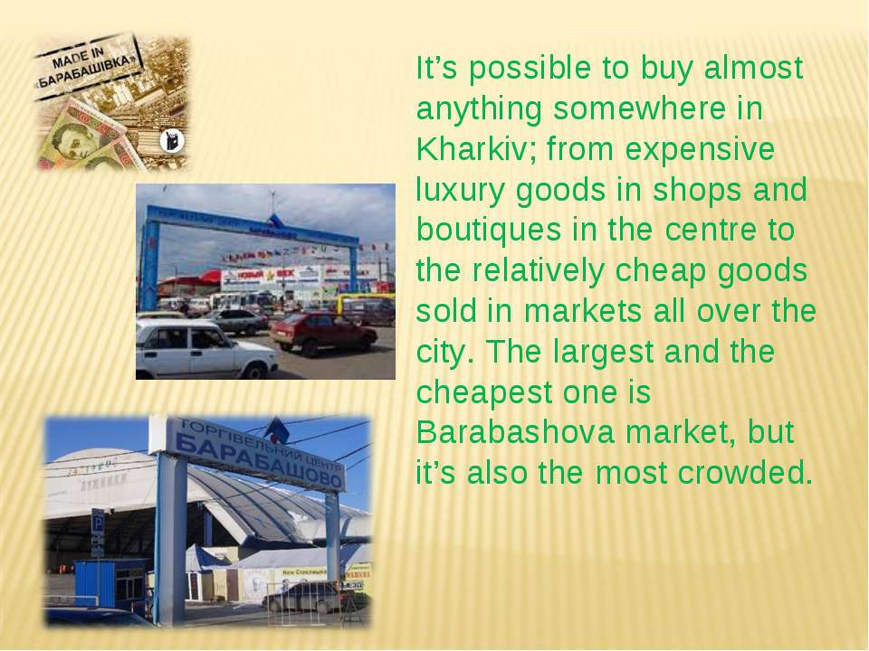 It's possible to buy almost anything somewhere in Kharkiv; from expensive lux...