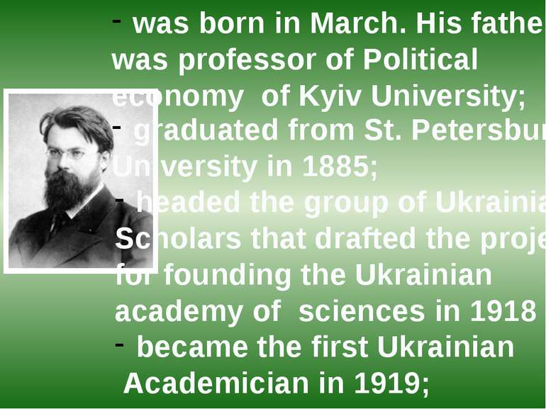 was born in March. His father was professor of Political economy of Kyiv Univ...