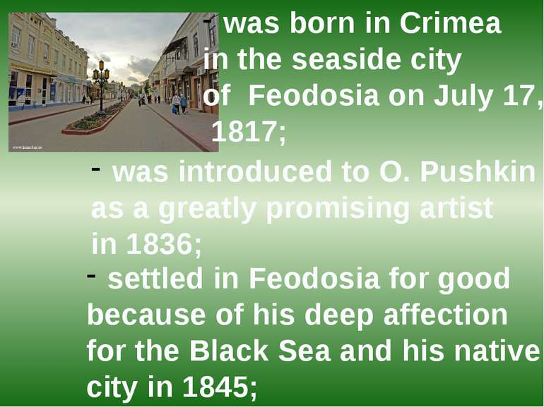 was born in Crimea in the seaside city of Feodosia on July 17, 1817; was intr...