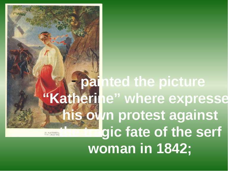 "painted the picture ""Katherine"" where expressed his own protest against the t..."