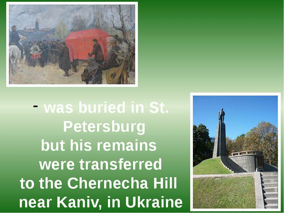 was buried in St. Petersburg but his remains were transferred to the Chernech...