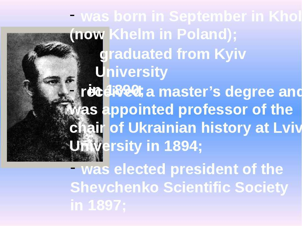 was born in September in Kholm (now Khelm in Poland); graduated from Kyiv Uni...
