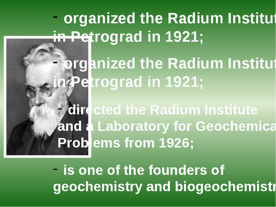 organized the Radium Institute in Petrograd in 1921; organized the Radium Ins...