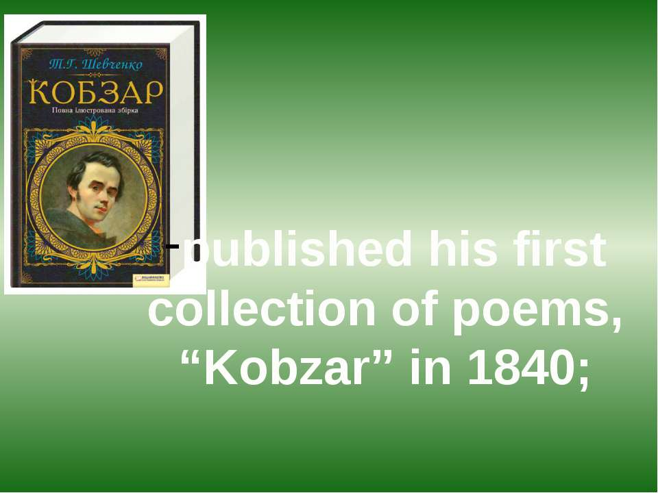 "published his first collection of poems, ""Kobzar"" in 1840;"