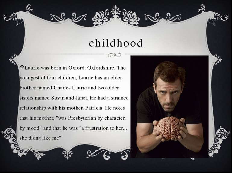 childhood Laurie was born in Oxford, Oxfordshire. The youngest of four childr...