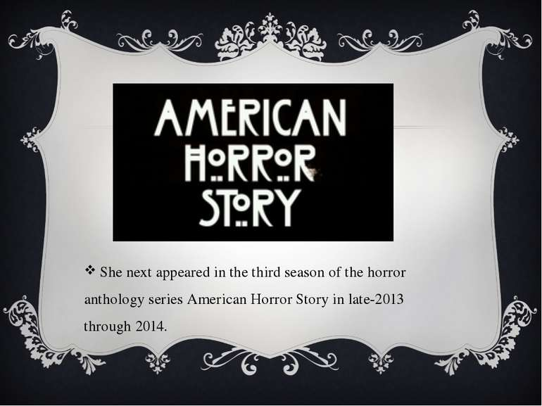 She next appeared in the third season of the horror anthology series American...