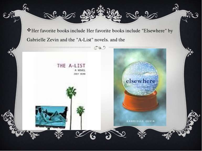 "Her favorite books include Her favorite books include ""Elsewhere"" by Gabriell..."