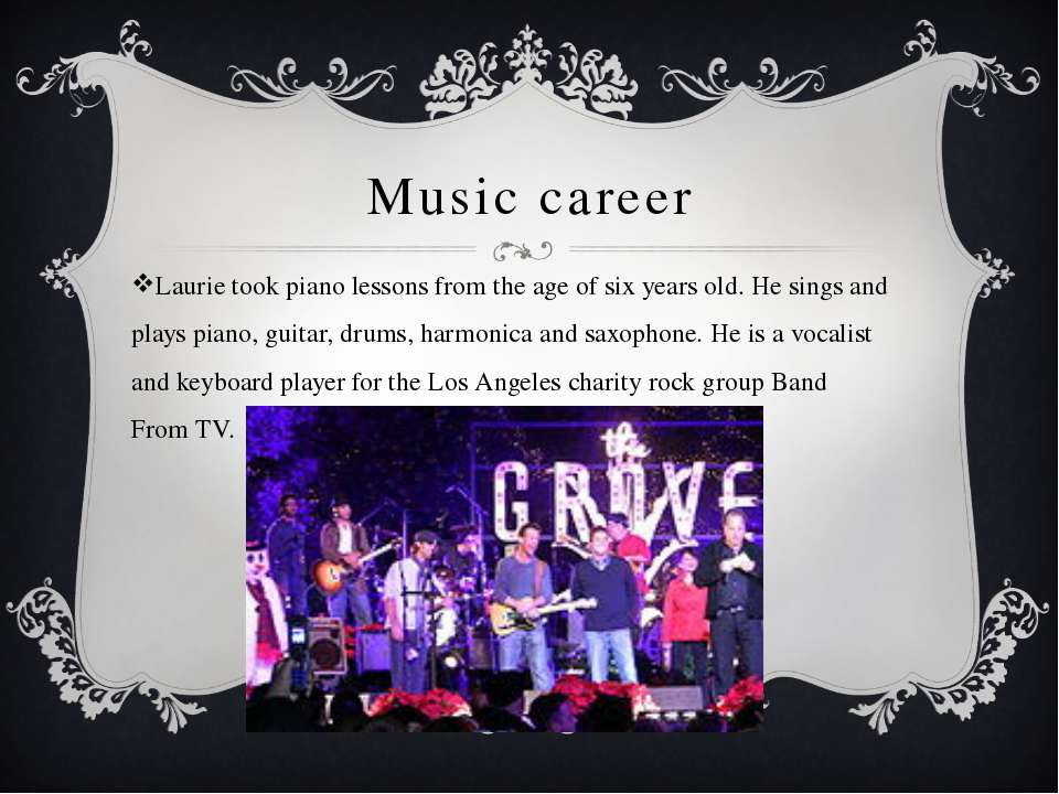 Music career Laurie took piano lessons from the age of six years old. He sing...