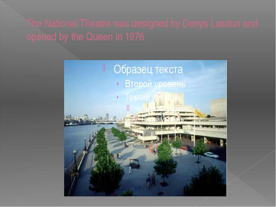 The National Theatre was designed by Denys Lasdun and opened by the Queen in ...