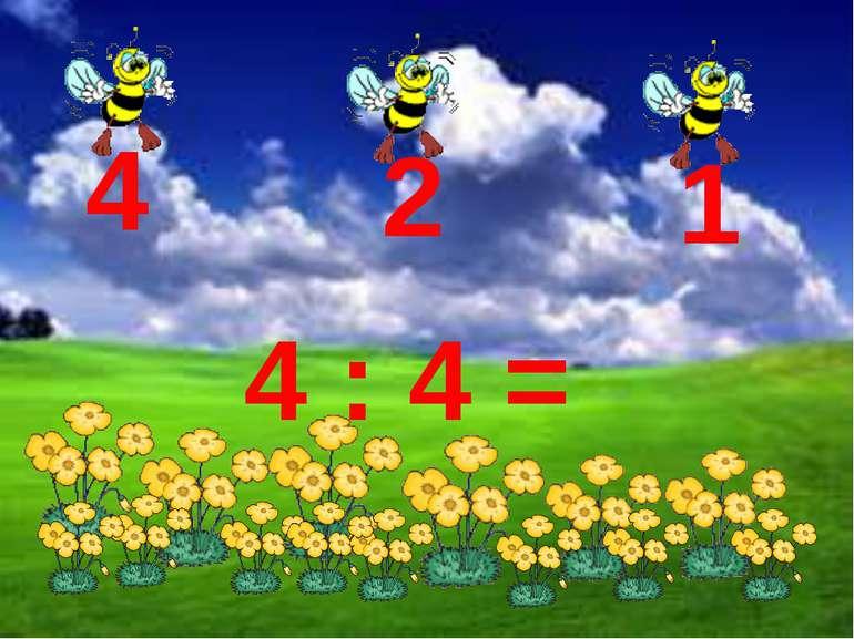 4 : 4 =