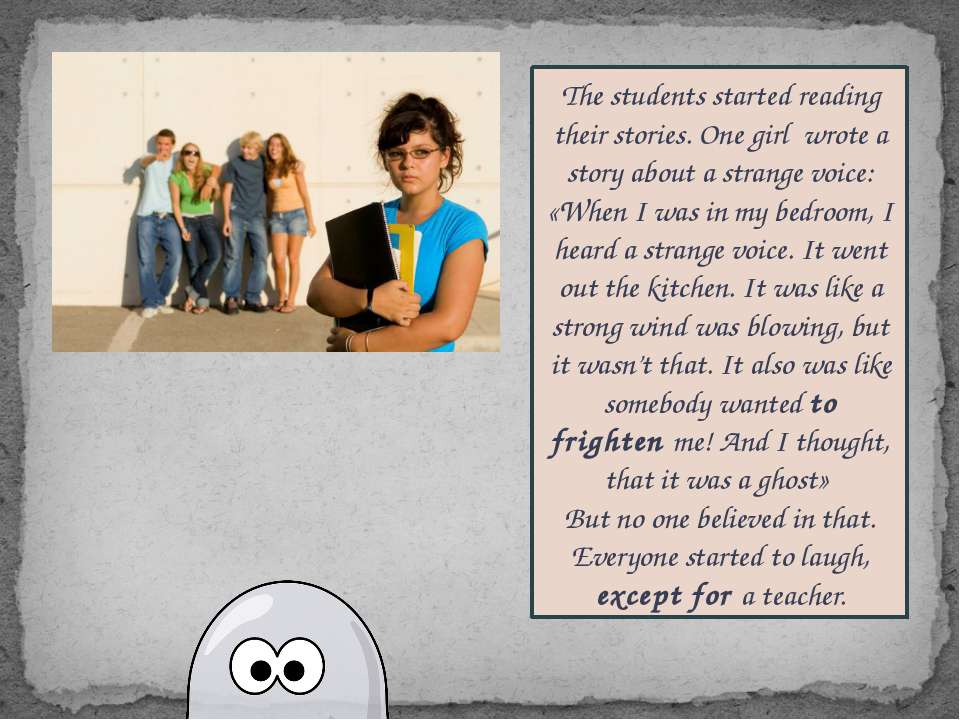 The students started reading their stories. One girl wrote a story about a st...