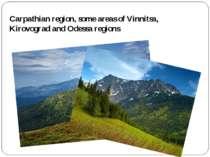 Carpathian region, some areas of Vinnitsa, Kirovograd and Odessa regions