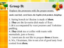 Group B: Replace the pronouns with the proper nouns: meals, roast beef , sorr...
