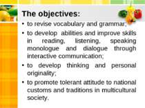 The objectives: to revise vocabulary and grammar; to develop abilities and im...