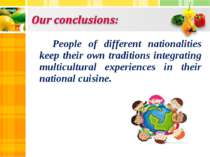 People of different nationalities keep their own traditions integrating multi...