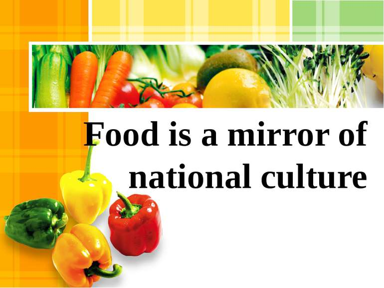 Food is a mirror of national culture L/O/G/O