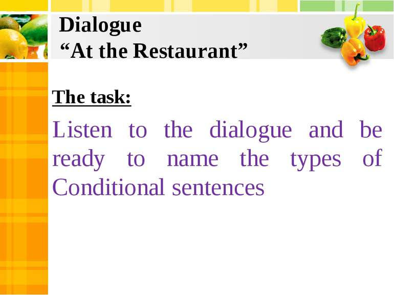 The task: Listen to the dialogue and be ready to name the types of Conditiona...