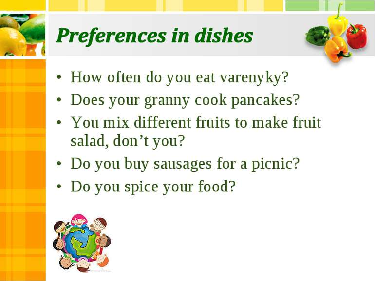 How often do you eat varenyky? Does your granny cook pancakes? You mix differ...