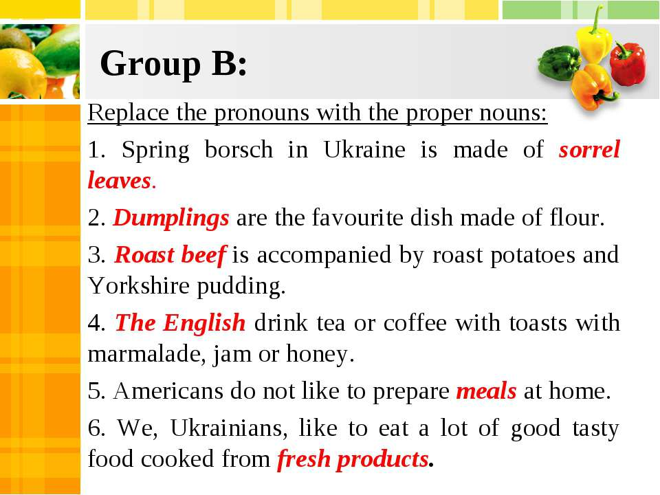 Group B: Replace the pronouns with the proper nouns: 1. Spring borsch in Ukra...