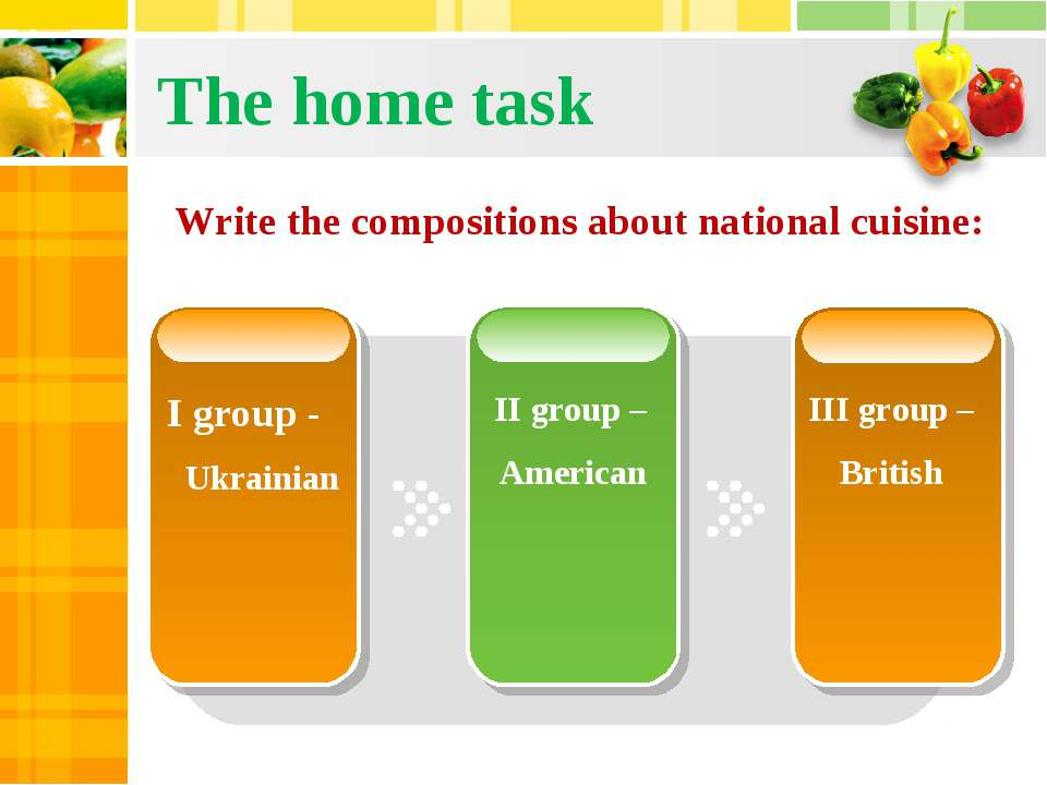 The home task I group - II group – American III group – British Write the com...