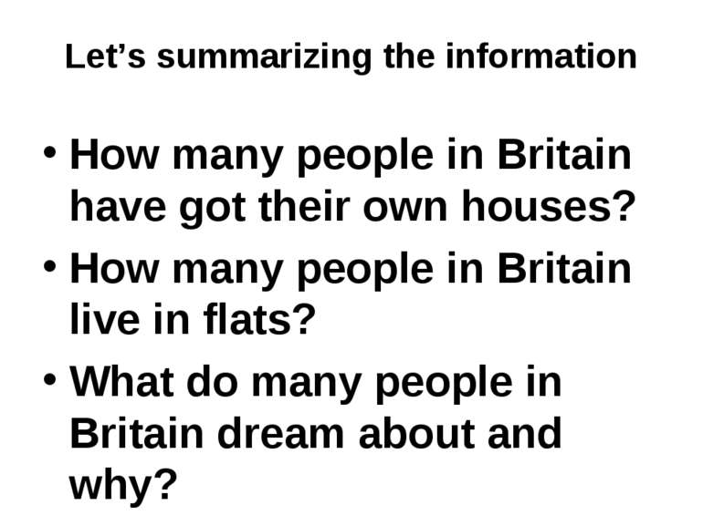 Let's summarizing the information How many people in Britain have got their o...