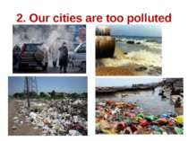 2. Our cities are too polluted
