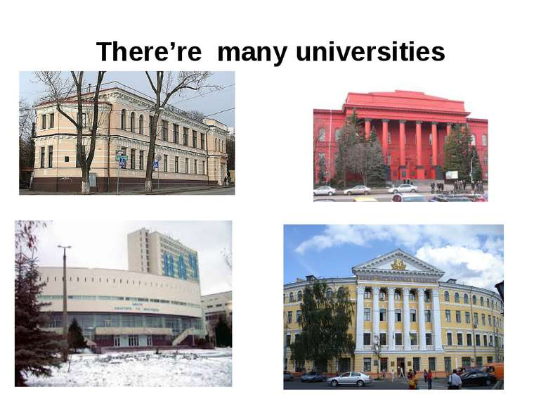 There're many universities