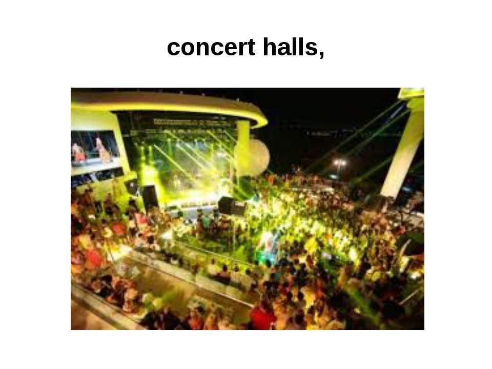 concert halls,