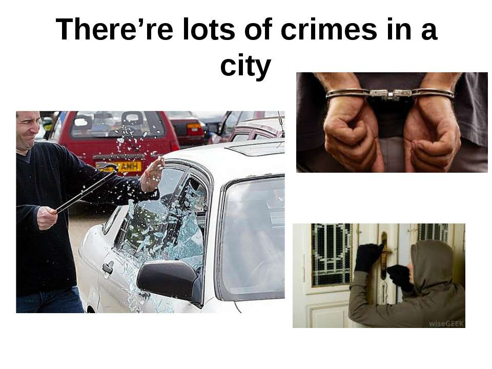 There're lots of crimes in a city