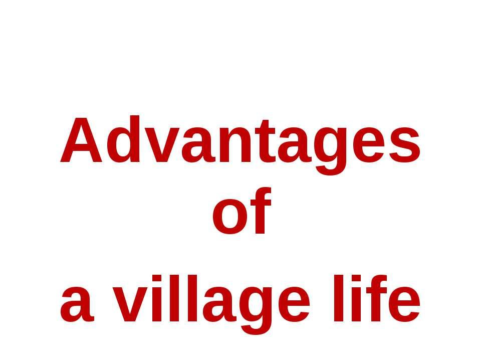 Advantages of a village life