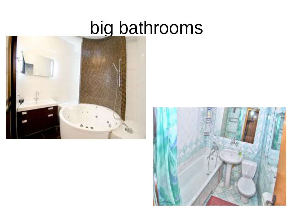 big bathrooms