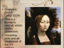 Ginevra's Bench (1452-1519) This is a woman's portrait, which shows Guinevere...