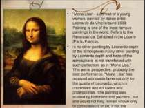 """Mona Lisa"" - a portrait of a young woman, painted by Italian artist Leonardo..."