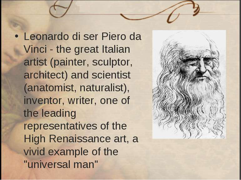 Leonardo di ser Piero da Vinci - the great Italian artist (painter, sculptor,...