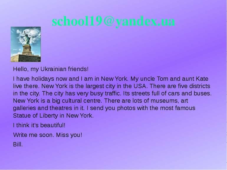 school19@yandex.ua Hello, my Ukrainian friends! I have holidays now and I am ...