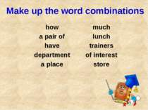 Make up the word combinations how much a pair of lunch have trainers departme...