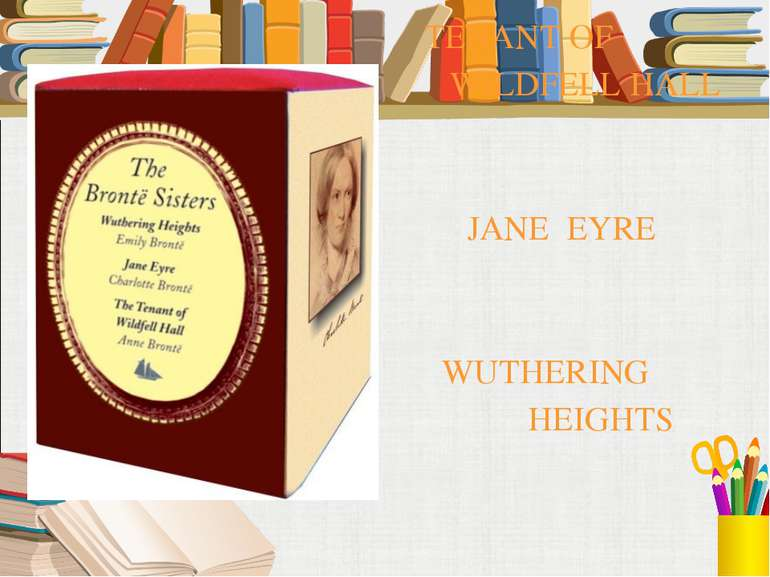 TENANT OF WILDFELL HALL JANE EYRE WUTHERING HEIGHTS